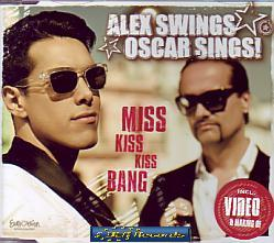 Alex Swings Oscar Sings - Miss Kiss Kiss Bang (Germany 2009 CDSI)