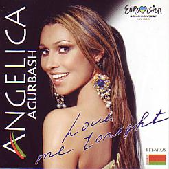 Angelica Agurbash - Love Me Tonight (Belarus 2005 CDSI)