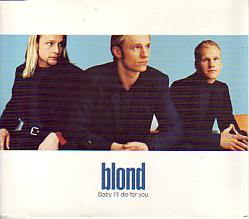 Blond - Baby I'll Die For You (Sweden 1997 CDSI)