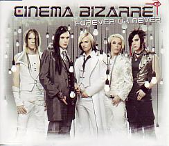 Cinema Bizarre - Forever Or Never (Germany 2008 CDSI)