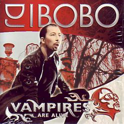 Dj Bobo - Vampires Are Alive (Switzerland 2007 CDSI)