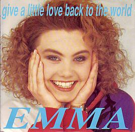 Emma - Give A Little Love Back To The World (United Kingdom 1990 SI)