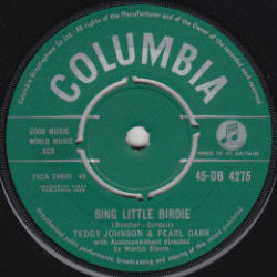 Teddy Johnson & Pearl Carr -Sing little Birdy (UK)