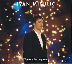 Ivan Mikulic - You Are The Only One (Croatia 2004 CDSI)
