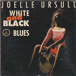 Joelle Ursull - White And Black Blues (France 1990 3INCH)