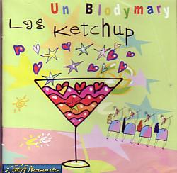 Las Ketchup - Un Blodymary (Spain 2006 CD)