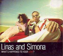 Linas & Simona - What's Happened To Your Love (Lithuania 2004 CDSI)