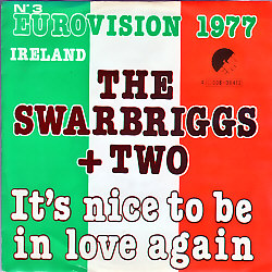 Swarbriggs - It's Nice To Be In Love Again (Ireland 1977 SI)