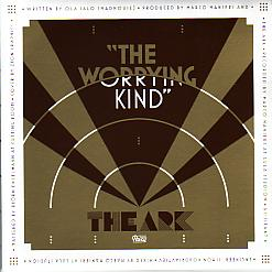 The Ark - The Worrying Kind (Sweden 2007 SI)