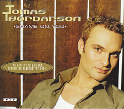 Tomas Thordarson - Shame On You (Denmark 2004 CDSI)